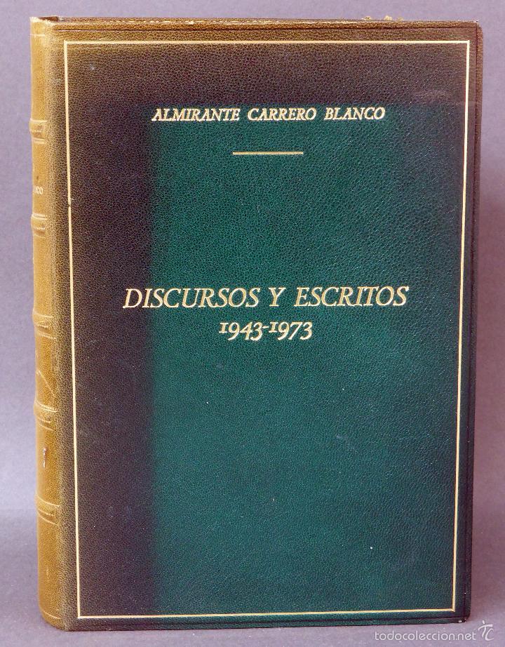 DISCURSOS Y ESCRITOS ALMIRANTE CARRERO BLANCO 1943 - 1973 INST ESTUDIOS POLÍTICOS 1974 (Militar - Libros y Literatura Militar)