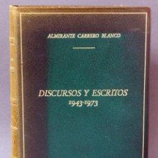 Militaria: DISCURSOS Y ESCRITOS ALMIRANTE CARRERO BLANCO 1943 - 1973 INST ESTUDIOS POLÍTICOS 1974. Lote 60423319
