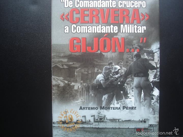DE COMANDANTE CRUCERO CERVERA A COMANDANTE MILITAR GIJÓN...ARTEMIO MORTERA PÉREZ (Militar - Libros y Literatura Militar)