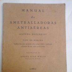 Militaria: MANUAL DE AMETRALLADORAS ANTIAÉREAS, SISTEMA HOTCHKISS, TIPO MARINA, CALIBRE 13'2 MM. Y 25 MM. . Lote 60541811