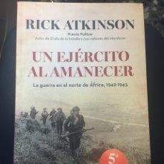 Militaria: UN EJÉRCITO AL AMANECER. RICK ATKINSON. Lote 60688471