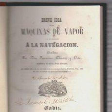 Militaria: FRANCISCO CHACON Y ORTA.BREVE IDEA DE LAS MÁQUINAS DE VAPOR Y DE SUS APLICACIONES A LA NAVEGACIÓN.. Lote 60765143