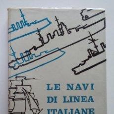 Militaria: LE NAVI DI LINEA ITALIANI 1861-1961.M0717. Lote 61060027