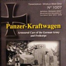 Militaria: TANKOGRAD N°1007 PANZER-KRAFTWAGEN. LIBRO VEHÍCULOS BLINDADOS ALEMANES PRIMERA GUERRA MUNDIAL.. Lote 61225575