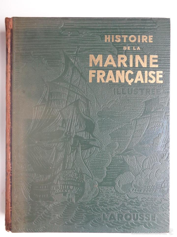 HISTOIRE DE LA MARINE FRANCAISE.M0718 (Militar - Libros y Literatura Militar)
