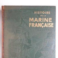 Militaria: HISTOIRE DE LA MARINE FRANCAISE.M0718. Lote 61249219