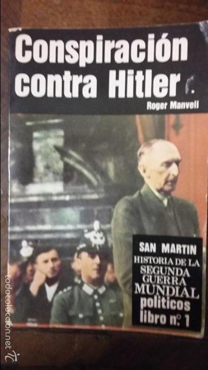 CONSPIRACION CONTRA HITLER. ED SAN MARTIN (Militar - Libros y Literatura Militar)