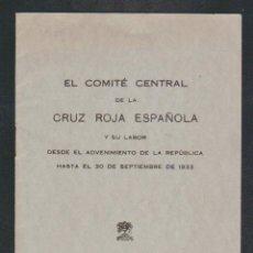 Militaria: EL COMITÉ CENTRAL DE LA CRUZ ROJA ESPAÑOLA Y SU LABOR DESDE EL ADVENIMIENTO DE LA REPÚBLICA --. Lote 61315603