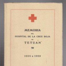 Militaria: MEMORIA DEL HOSPITAL DE LA CRUZ ROJA DE TETUAN.1924 A 1925.. Lote 61318191