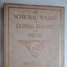 Militaria: DIE SCHICHAU-WERKE IN ELBING,DANZIG UND PILLAU 1837-1912.M0720. Lote 61321775