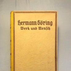 Militaria: HERMANN GÖRING, WERK UND MENSCH. TERCER REICH. HITLER.FUHRER, NAZI. Lote 61508691