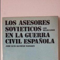 Militaria - Jose Luis alcofar Nassaes Los asesore sovieticos en la Guerra Civil Española. ed Dopesa - 61827832