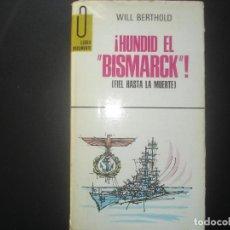 Militaria: ¡HUNDID EL BISMARCK! (FIEL HASTA LA MUERTE) WILL BERTHOLD. Lote 62168248