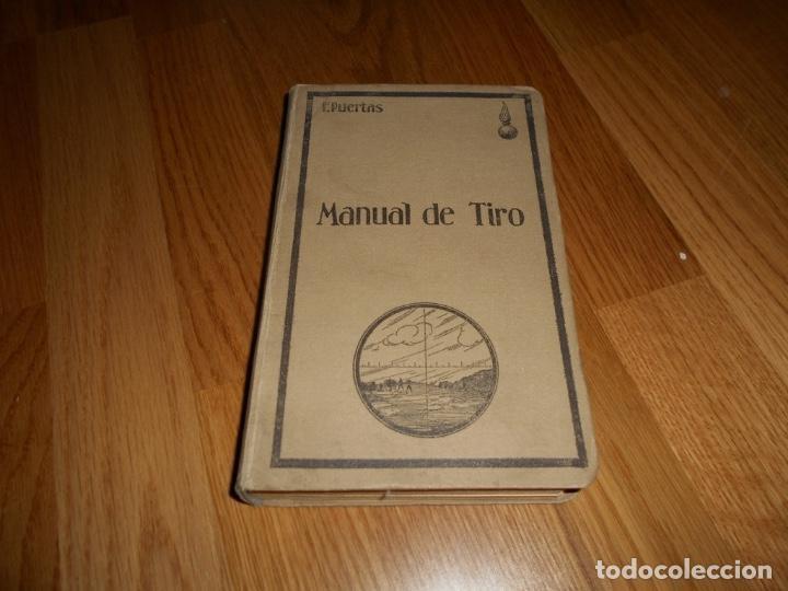 MANUAL DE TIRO. F. PUERTAS PRIMERA EDICIÓN 1928 ESPECÍFICAMENTE PARA COMANDANCIA DEL RIF AFRICA (Militar - Libros y Literatura Militar)