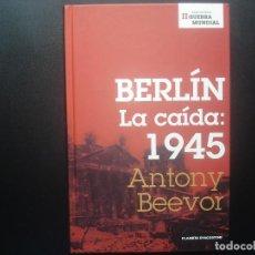 Militaria: BERLÍN LA CAIDA: 1945 . ANTONY BEEVOR. Lote 62370356