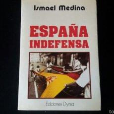 Militaria: LIBRO ESPAÑA INDEFENSA. TRANSICION. FUERZA NUEVA. FALANGE. ALIANZA NACIONAL. EXTREMA DERECHA. REQUET. Lote 62430038