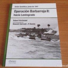 Militaria: OSPREY 2ª GUERRA MUNDIAL: OPERACION BARBARROJA II , HACIA LENINGRADO. Lote 62716092