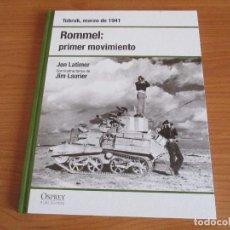 Militaria: OSPREY 2ª GUERRA MUNDIAL: ROMMEL: PRIMER MOVIMIENTO, TOBRUK. Lote 62716108