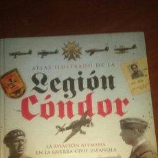 Militaria: LIBRO ATLAS ILUSTRADO DE LA LEGIÓN CONDOR. Lote 63173628