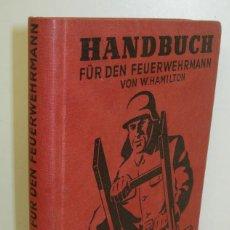 Militaria: HANDBUCH FÜR DEN FEUERWEHRMANN,VON W. HAMILTON, GUÍA PARA EL BOMBERO, 1967. Lote 63414380