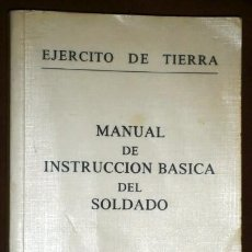 Militaria: MANUAL DE INSTRUCCIÓN BÁSICA DEL SOLDADO POR EJÉRCITO DE TIERRA EN MADRID 1991. Lote 63984791