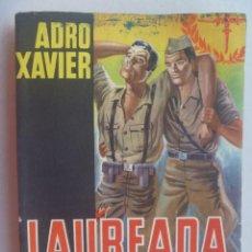 Militaria: GUERRA CIVIL - LEGION : LAUREADA DE SANGRE , DE ADRO XABIER .. 2ª EDICION 1940. Lote 64087923