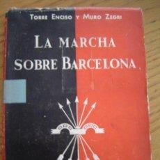 Militaria: LIBRO LA MARCHA SOBRE BARCELONA. Lote 64132519