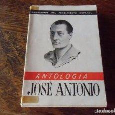 Militaria: LIBRO ANTOLOGÍA DE JOSÉ ANTONIO PRIMO DE RIVERA. EDICIONES FALANGE. SEGUNDA EDICIÓN. 1940. Lote 64180899