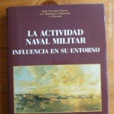 Militaria: LA ACTIVIDAD NAVAL MILITAR. TORREJON CHAVES, RODRIGUEZ VILLASANTE.VALVERDE. BAZAN.. Lote 64816759