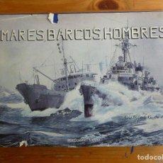 Militaria: MARES, BARCOS, HOMBRES. GUILLERMO G. DE ALEDO. ED.NAVAL. 1985 154PP. Lote 64817119