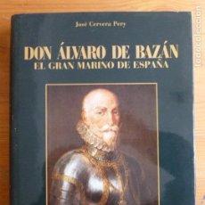 Militaria: DON ALVARO DE BAZAN EL GRAN MARINO DE ESPAÑA JOSE CERVERA PERY BAZAN. 1988 271PP. Lote 64823147