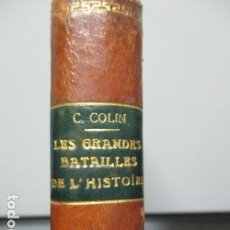 Militaria: GRANDES BATAILLES DE L' HISTOIRE, DE L'ANTIQUITÉ A 1913 (EN FRANCÉS) 1915 - LIBRO CON MAPAS.. Lote 65017587