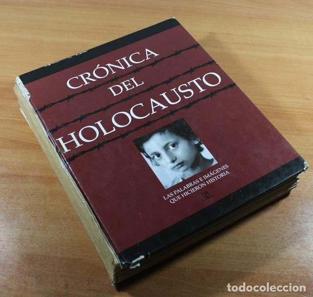 CRONICA DEL HOLOCAUSTO, LIBSA 2002 765 PAG, FALTA LOMO Y CONTRAPORTADA (Militar - Libros y Literatura Militar)