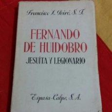 Militaria: FERNANDO DE HUIDOBRO, JESUITA Y LEGIONARIO , LEGION ESPAÑOLA, ESPASA-CALPE 1951. Lote 66018090