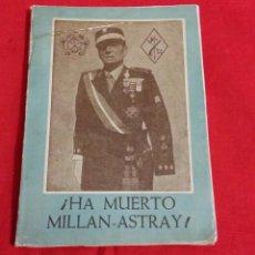 Militaria: LA LEGIÓN ESPAÑOLA: HA MUERTO MILLAN ASTRAY 1954, TERCIO DE EXTRANJEROS. Lote 66173570