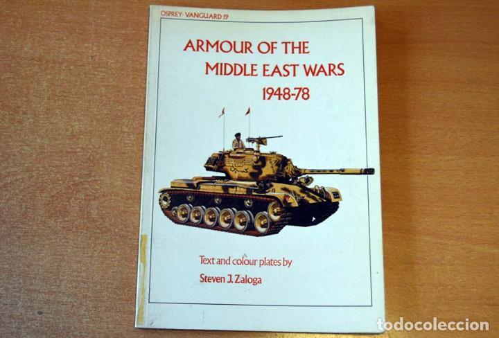 LIBRO EN INGLÉS: ARMOUR OF THE MIDDLE EAST WARS (1948-1978) DE LA EDITORIAL OSPREY (Militar - Libros y Literatura Militar)