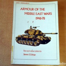 Militaria: LIBRO EN INGLÉS: ARMOUR OF THE MIDDLE EAST WARS (1948-1978) DE LA EDITORIAL OSPREY. Lote 66508066