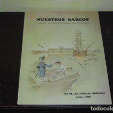 Militaria: NUESTROS BARCOS - DIA DE LAS FUERZAS ARMADAS - GALICIA 1985 -. Lote 66746998