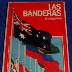 Militaria: LAS BANDERAS - ERIC INGLEFIELD - GUIAS FONTALBA (1ª EDICIÓN 1979). Lote 66921878