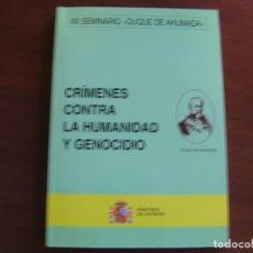 Militaria: XII SEMINARIO DUQUE DE AHUMADA: CRÍMENES CONTRA LA HUMANIDAD Y GENOCIDIO.. Lote 67093961