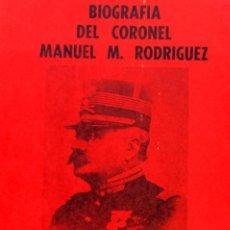 Militaria: REVOLUCION FLORES BIOGRAFIA CORONEL MANUEL RODRIGUEZ. Lote 67322441