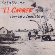 Militaria: GUERRA DEL CHACO BATALLA DE EL CARMEN SUCESOS INEDITOS RARO. Lote 67454197