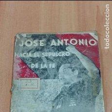 Militaria: JOSE ANTONIO HACIA EL SEPULCRO DE LA FE. ALCAZAR DE VELASCO, EDICIONES CONDOR,1939. FALANGE. Lote 67641373