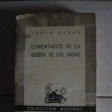 Militaria: COMENTARIOS DE LA GUERRA DE LAS GALIAS, DE JULIO CÉSAR. ESPASA CALPE (AUSTRAL 121), 1940. Lote 67660785