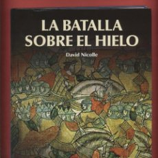 Militaria: LA BATALLA SOBRE EL HIELO POR DAVID NICOLLE PUB. OSPREY 96 PAGINAS DPL. 2011 LE1445. Lote 67810229