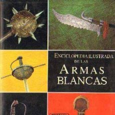 Militaria: ENCICLOPEDIA ILUSTRADA DE LAS ARMAS BLANCAS. SACH, JAN AR-011. Lote 174067498