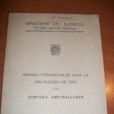 Militaria: NORMAS PROVISIONALES PARA LA INSTRUCCIÓN DE TIRO CON SUBFUSIL AMETRALLADOR. Lote 68017425