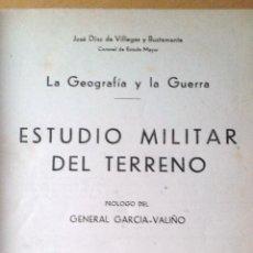 Militaria: LA GEOGRAFÍA Y LA GUERRA. ESTUDIO MILITAR DEL TERRENO - DÍAZ DE VILLEGAS Y BUSTAMANTE,1946. Lote 68146273