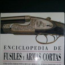 Militaria: ENCICLOPEDIA FUSILES Y ARMAS CORTAS. Lote 68245445