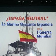 Militaria: ESPAÑA NEUTRAL LA MARINA MERCANTE ESPAÑOLA . Lote 68248999